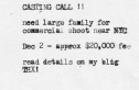 CASTING CALL -- Need LARGE Family for Commercial Photo Shoot Next Week. Good $$$