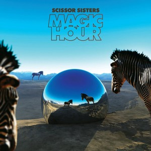 Scissor Sisters / Magic Hour