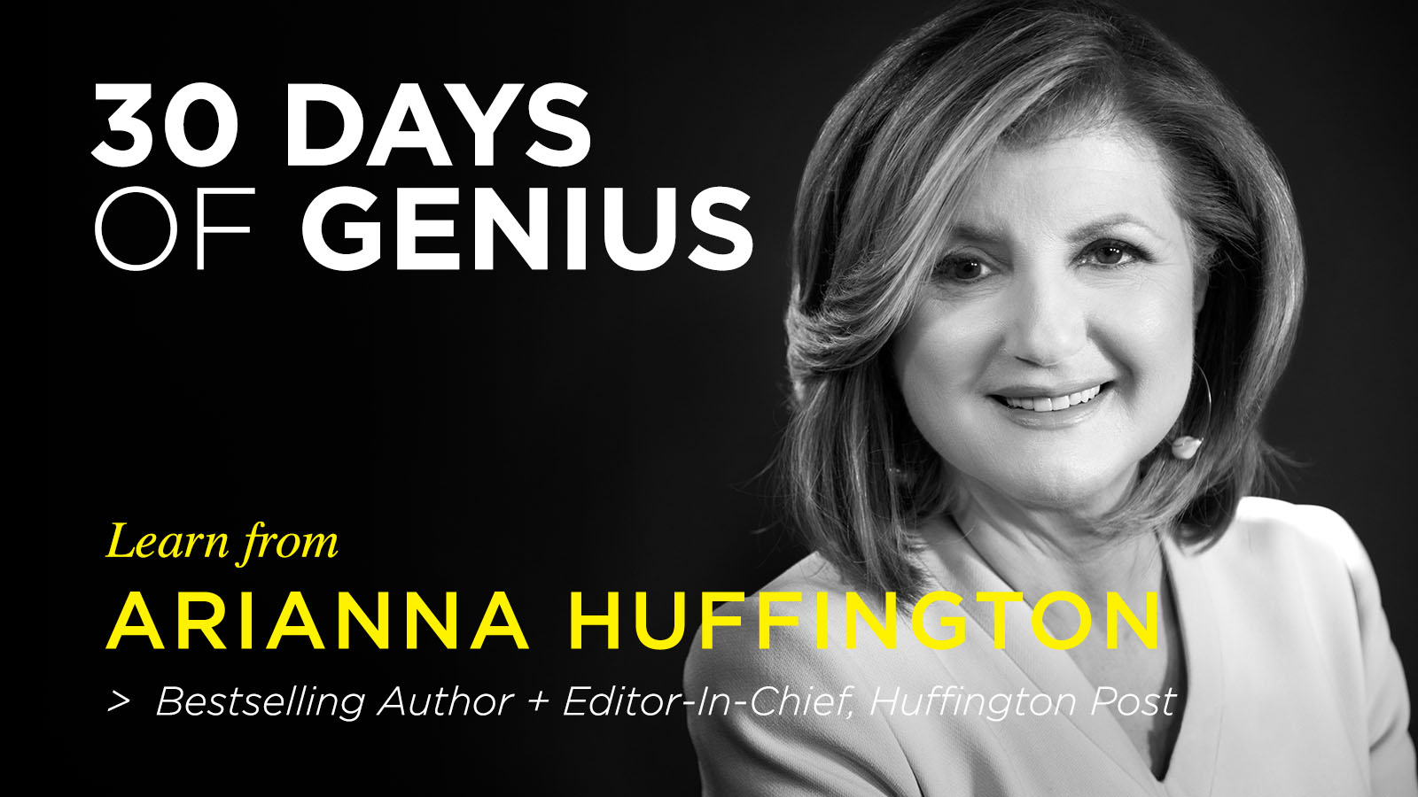Arianna Huffington 30 Days of Genius on Creative Live