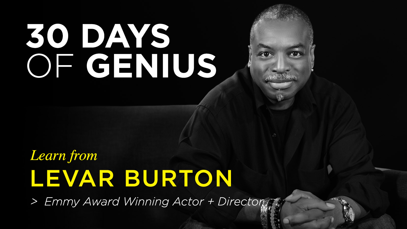 LeVar Burton 30 Days of Genius Interview