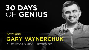 Gary Vaynerchuk 30 Days of Genius Interview