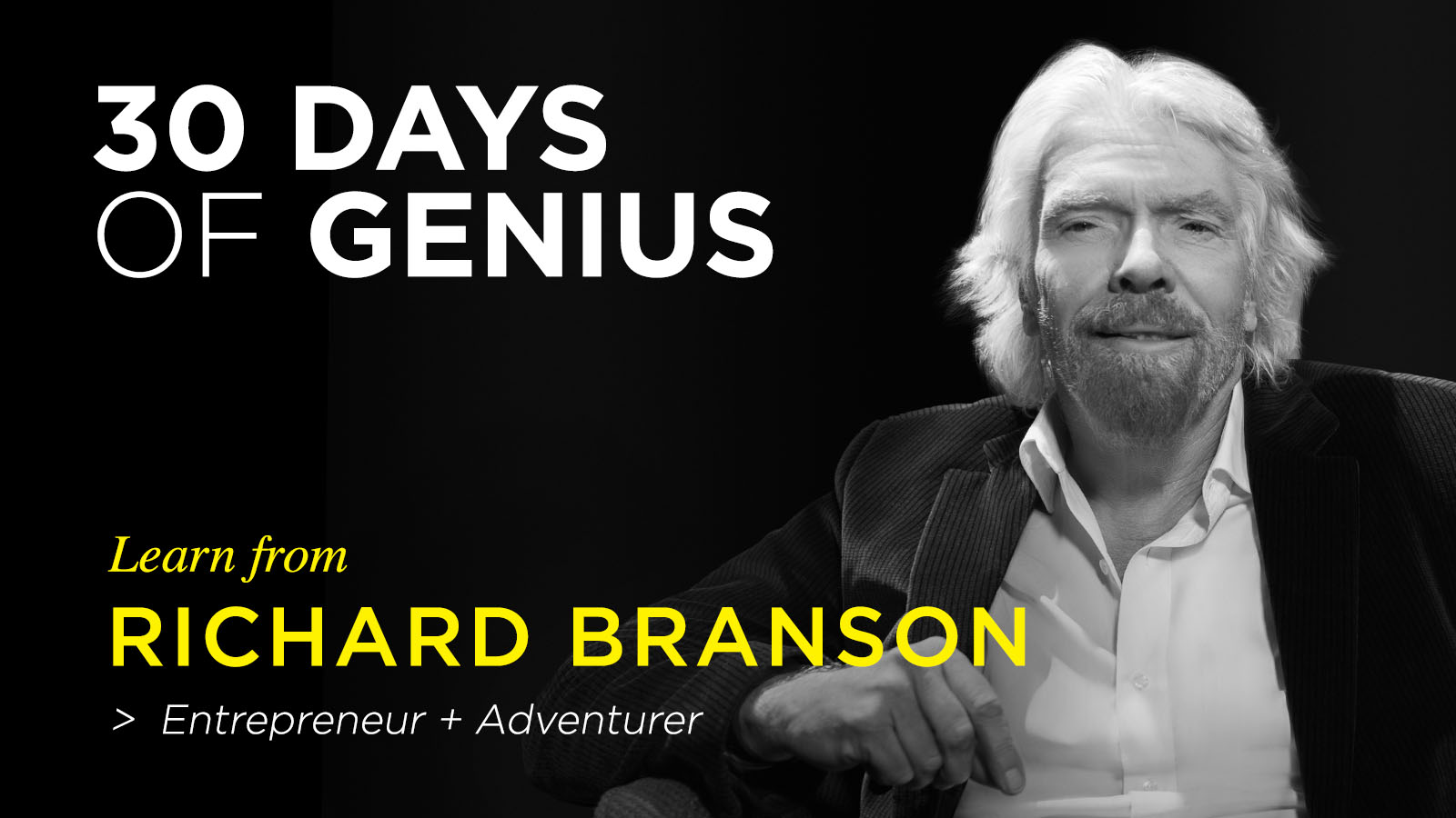 Richard Branson 30 Days of Genius Interview