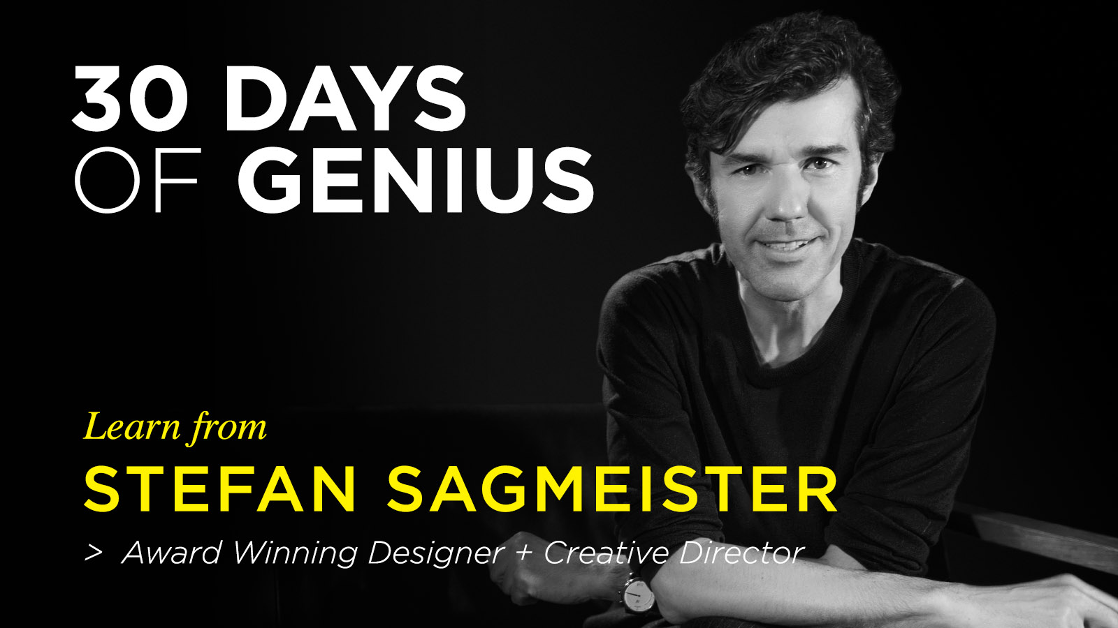 Stefan Sagmeister 30 Days of Genius Interview
