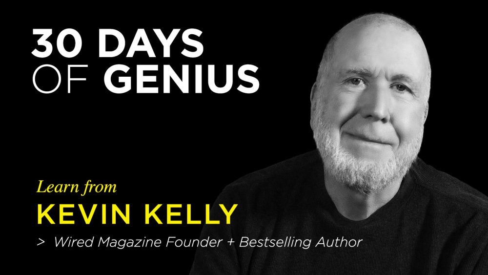 Kevin Kelly on 30 Days of Genius Interview