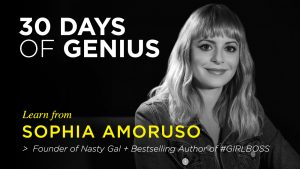 Sophia Amoruso on 30 Days of Genius Interview