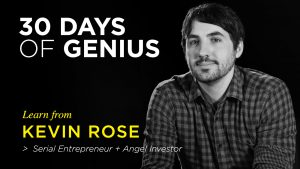 Kevin Rose on 30 Days of Genius Interview